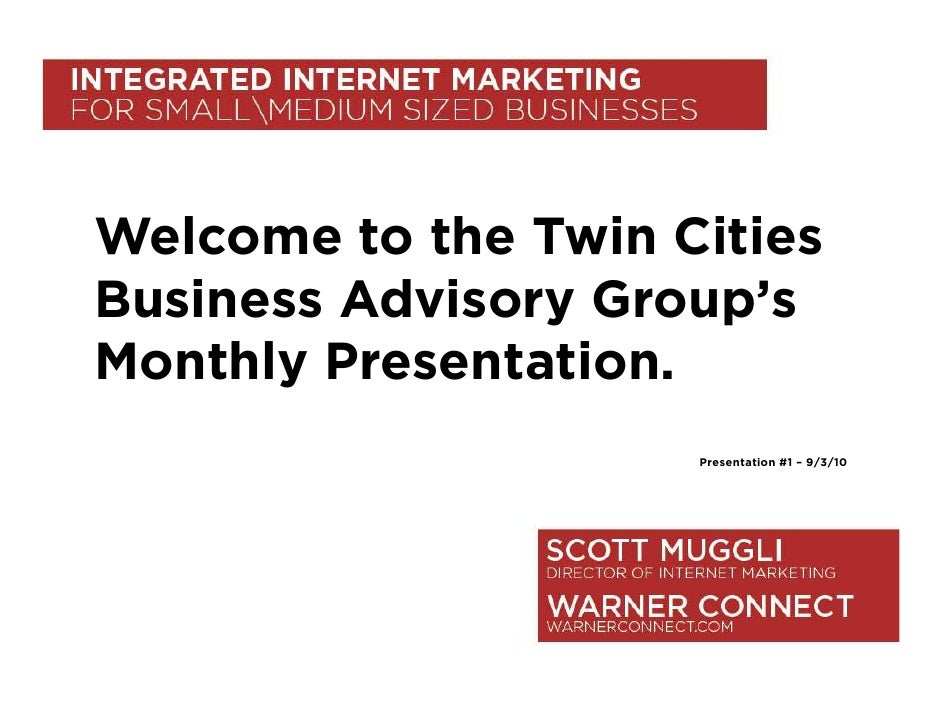 Welcome to the Twin Cities Business Advisory Group's Monthly Presentation.                      Presentation #1 – 9/3/10