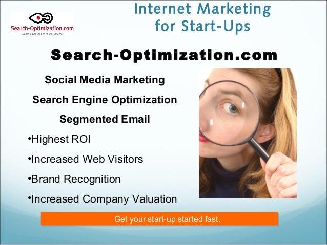 Internet Marketing for Start-Ups Search-Optimization.com Social Media Marketing Search Engine Optimization Segmented Email...