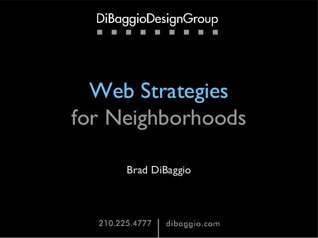 Web Strategies for Neighborhoods Brad DiBaggio