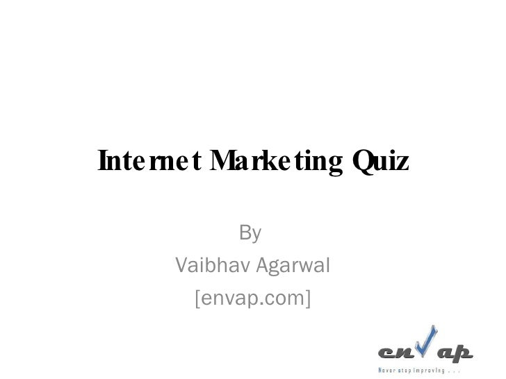 Internet Marketing Quiz By  Vaibhav Agarwal [envap.com]