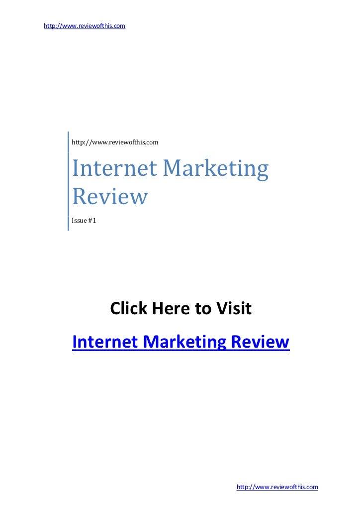 http://www.reviewofthis.com         Internet Marketing         http://www.reviewofthis.com         Review         Issue #1...