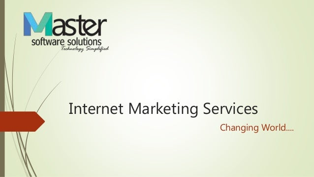 Internet Marketing Services Changing World....