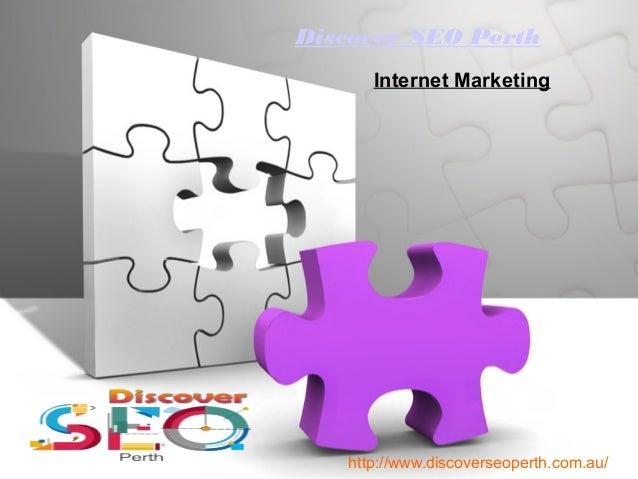 Discover SEO Perth Internet Marketing http://www.discoverseoperth.com.au/