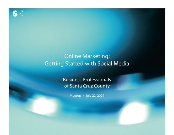 Online Marketing:                            Getting Started with Social Media                                    Business...