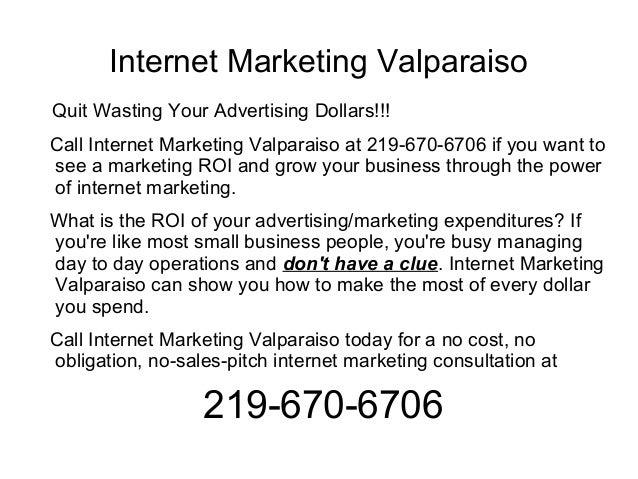 Internet Marketing ValparaisoQuit Wasting Your Advertising Dollars!!!Call Internet Marketing Valparaiso at 219-670-6706 if...