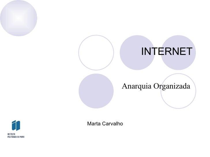 INTERNET  Anarquia Organizada  Marta Carvalho