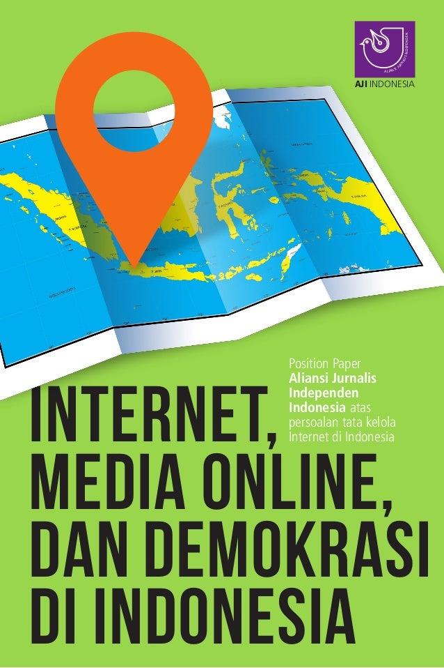 Internet, Media Online, dan Demokrasi di Indonesia Position Paper Aliansi Jurnalis Independen Indonesia atas persoalan tat...
