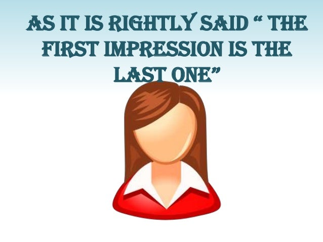 """As it is rightly sAid """" the first impression is the lAst one"""""""