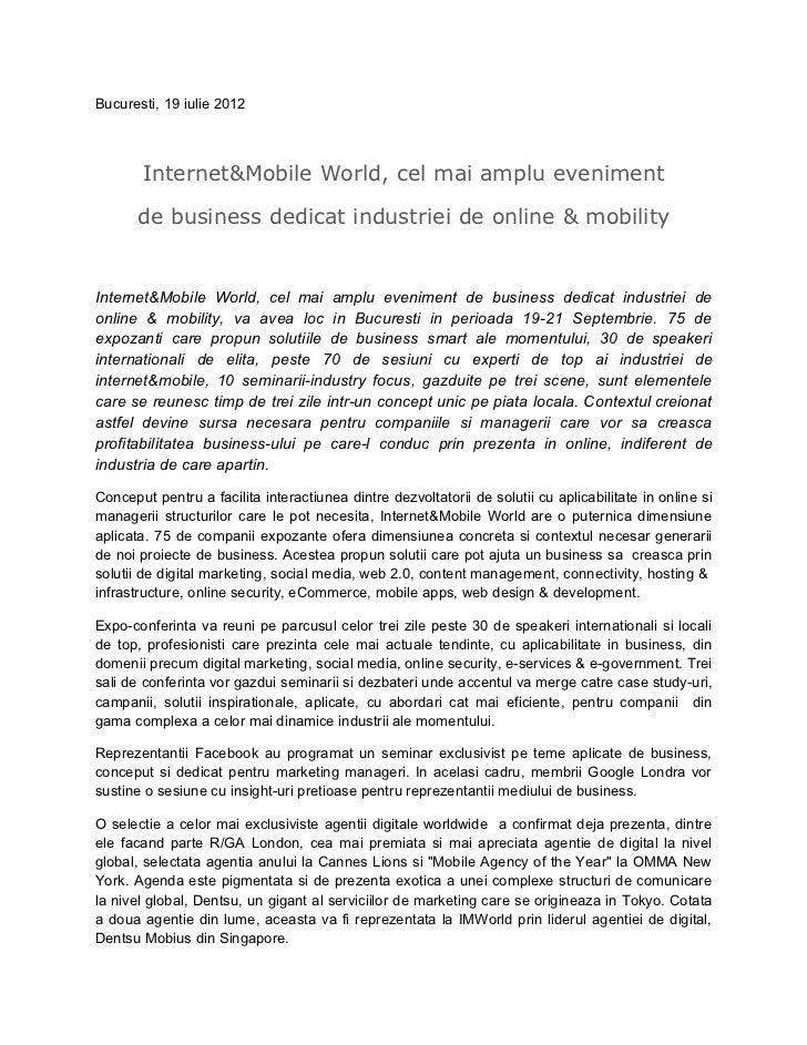 Bucuresti, 19 iulie 2012       Internet&Mobile World, cel mai amplu eveniment       de business dedicat industriei de onli...