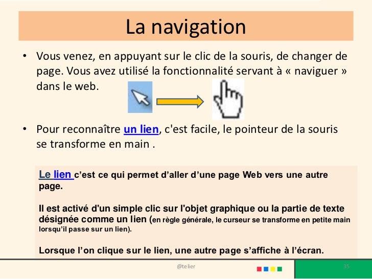 La navigation• Vous venez, en appuyant sur le clic de la souris, de changer de  page. Vous avez utilisé la fonctionnalité ...
