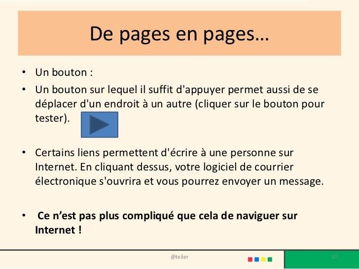 De pages en pages…• Un bouton :• Un bouton sur lequel il suffit dappuyer permet aussi de se  déplacer dun endroit à un aut...