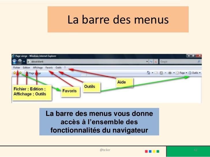 La barre des menusLa barre des menus vous donne    accès à l'ensemble des fonctionnalités du navigateur               @tel...