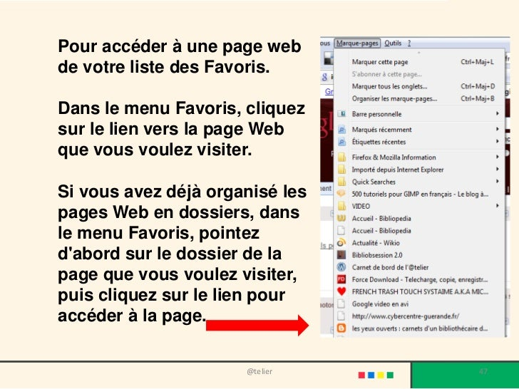 Pour accéder à une page webde votre liste des Favoris.Dans le menu Favoris, cliquezsur le lien vers la page Webque vous vo...
