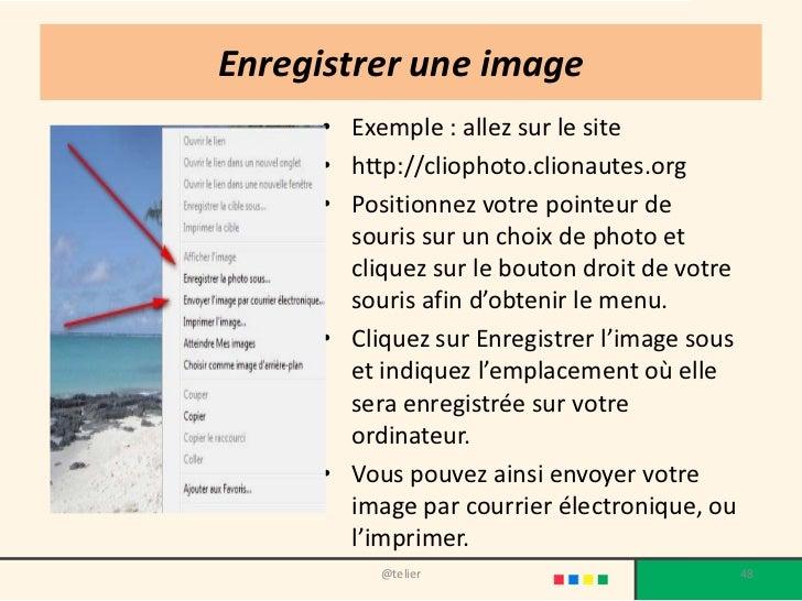 Enregistrer une image     • Exemple : allez sur le site     • http://cliophoto.clionautes.org     • Positionnez votre poin...