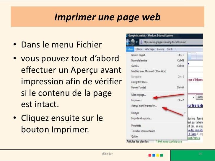 Imprimer une page web• Dans le menu Fichier• vous pouvez tout d'abord  effectuer un Aperçu avant  impression afin de vérif...
