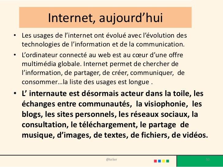 Internet, aujourd'hui• Les usages de l'internet ont évolué avec l'évolution des  technologies de l'information et de la co...