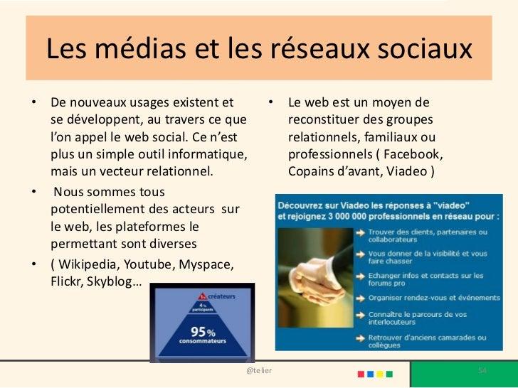Les médias et les réseaux sociaux• De nouveaux usages existent et         • Le web est un moyen de  se développent, au tra...