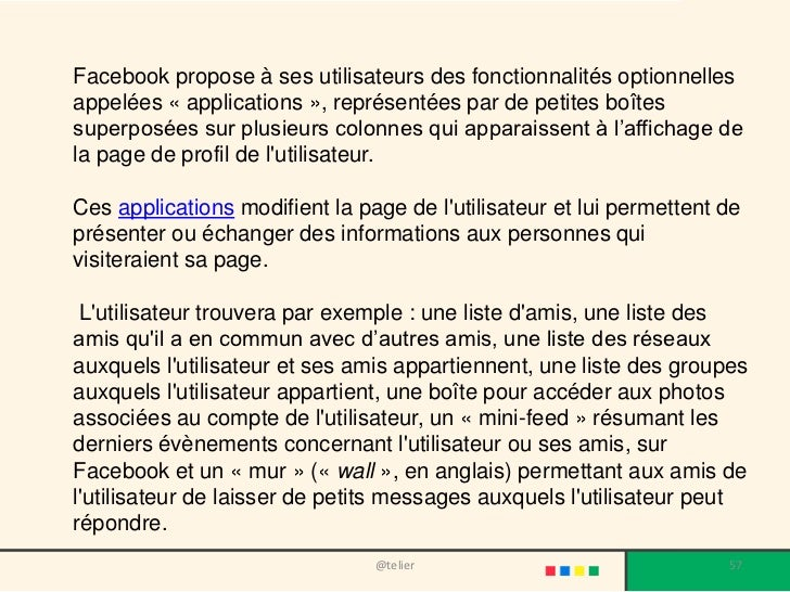 Facebook propose à ses utilisateurs des fonctionnalités optionnellesappelées « applications », représentées par de petites...