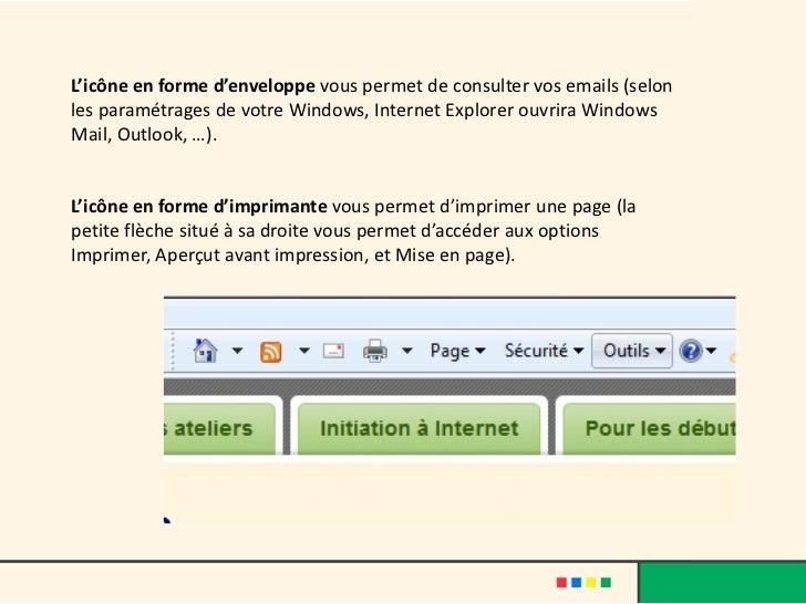L'icône en forme d'enveloppe vous permet de consulter vos emails (selonles paramétrages de votre Windows, Internet Explore...