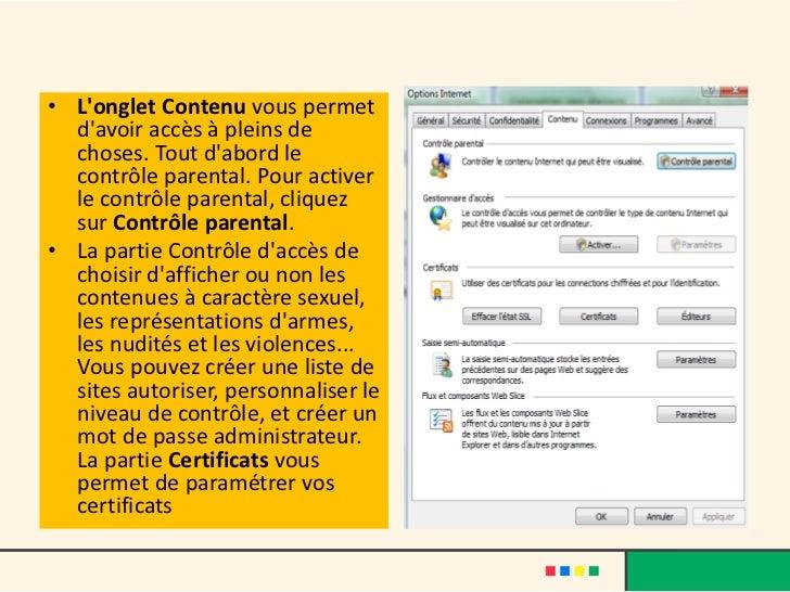 • Longlet Contenu vous permet  davoir accès à pleins de  choses. Tout dabord le  contrôle parental. Pour activer  le contr...