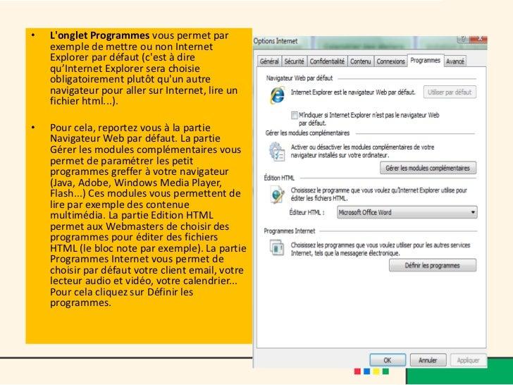 •   Longlet Programmes vous permet par    exemple de mettre ou non Internet    Explorer par défaut (cest à dire    qu'Inte...