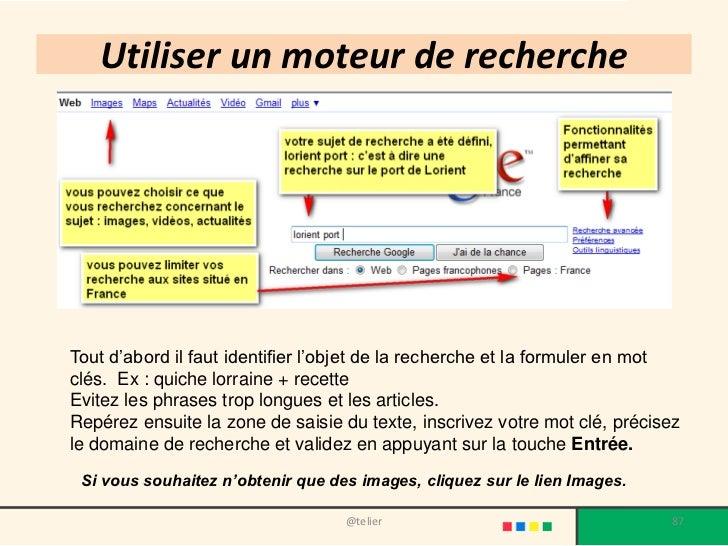 Utiliser un moteur de rechercheTout d'abord il faut identifier l'objet de la recherche et la formuler en motclés. Ex : qui...