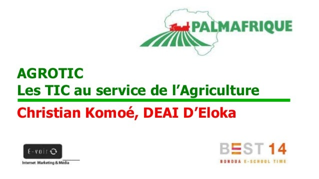 AGROTIC  Les TIC au service de l'Agriculture  Christian Komoé, DEAI D'Eloka