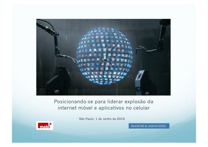Marc     Posicionando-se para liderar explosão da  internet móvel e aplicativos no celular            São Paulo, 1 de Junh...