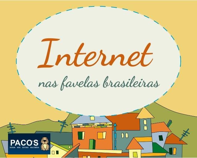Internet  nas favelas brasileiras
