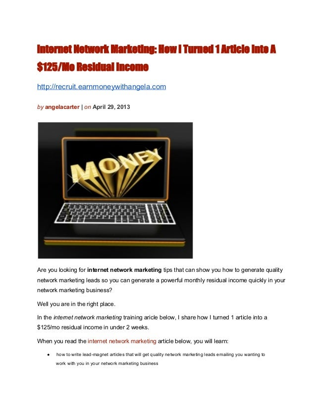 internet Network Marketing: How I Turned 1 Article Into A$125/Mo Residual Incomehttp://recruit.earnmoneywithangela.combya...