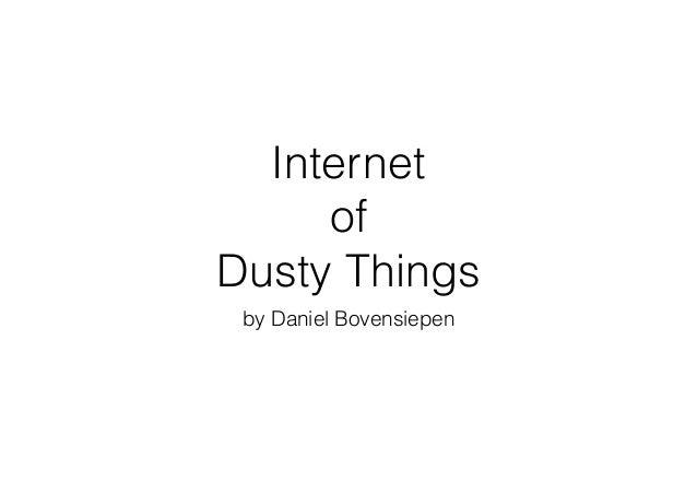 Internet of Dusty Things by Daniel Bovensiepen