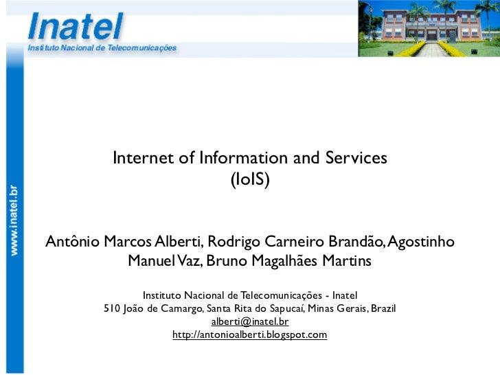 Internet of Information and Services                         (IoIS)Antônio Marcos Alberti, Rodrigo Carneiro Brandão, Agost...