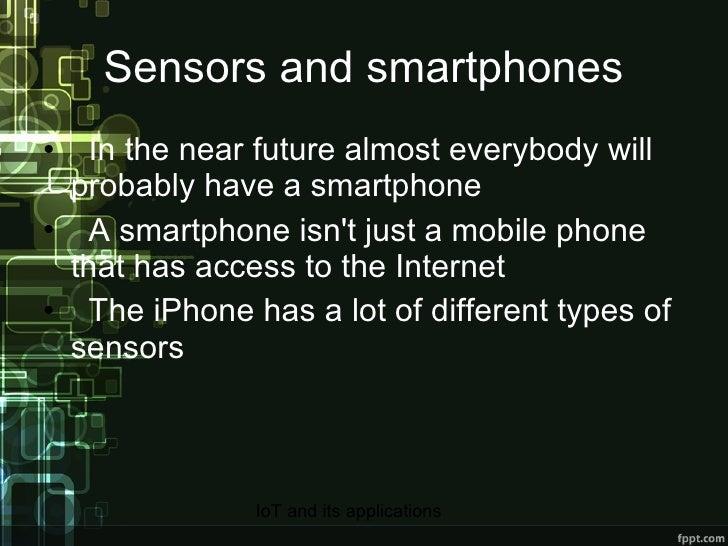 Sensors and smartphones <ul><li>In the near future almost everybody will probably have a smartphone </li></ul><ul><li>A sm...