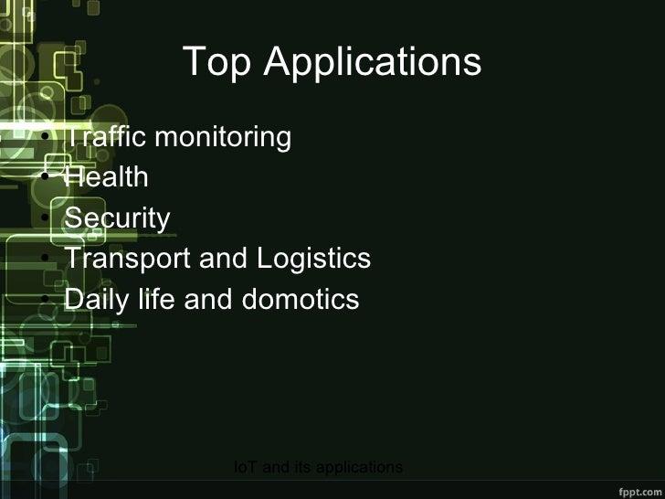 Top Applications <ul><li>Traffic monitoring </li></ul><ul><li>Health </li></ul><ul><li>Security </li></ul><ul><li>Transpor...