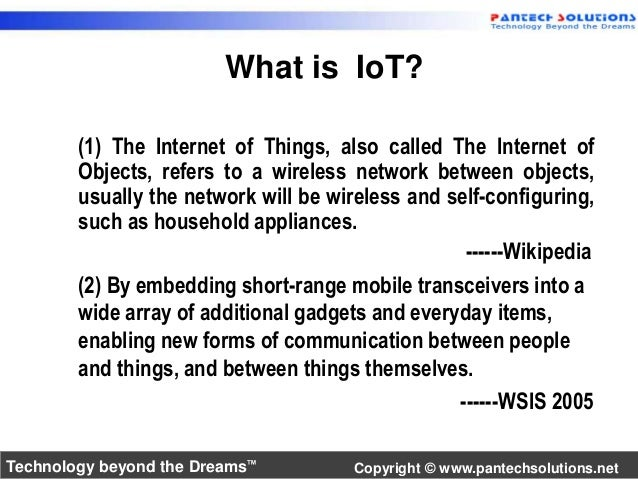 What is IoT?  (1) The Internet of Things, also called The Internet of  Objects, refers to a wireless network between objec...