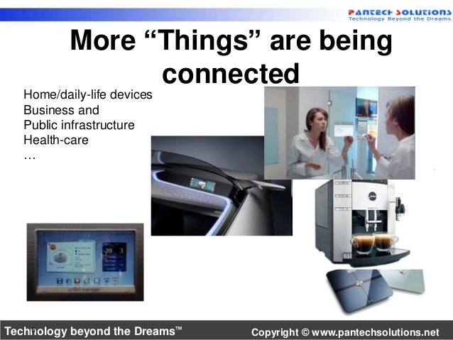 """More """"Things"""" are being  connected  Home/daily-life devices  Business and  Public infrastructure  Health-care  …  Technolo..."""