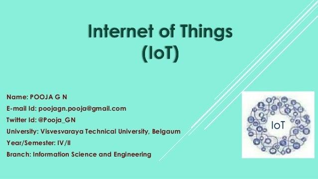 Name: POOJA G N E-mail Id: poojagn.pooja@gmail.com Twitter Id: @Pooja_GN University: Visvesvaraya Technical University, Be...