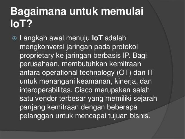 Bagaimana untuk memulai IoT?  Langkah awal menuju IoT adalah mengkonversi jaringan pada protokol proprietary ke jaringan ...