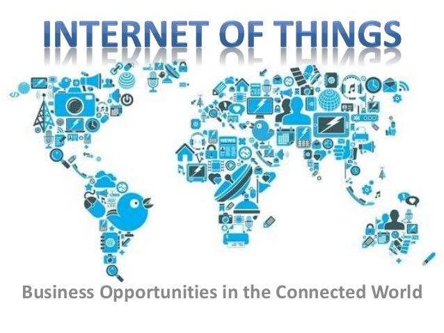 Business Opportunities in the Connected World