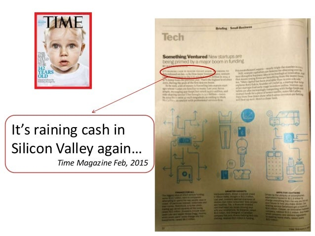 It's raining cash in Silicon Valley again… Time Magazine Feb, 2015