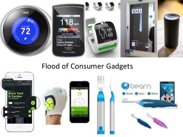 Flood of Consumer Gadgets
