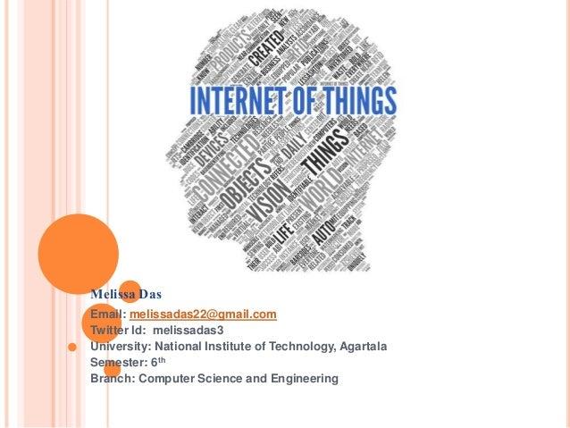 Melissa Das Email: melissadas22@gmail.com Twitter Id: melissadas3 University: National Institute of Technology, Agartala S...
