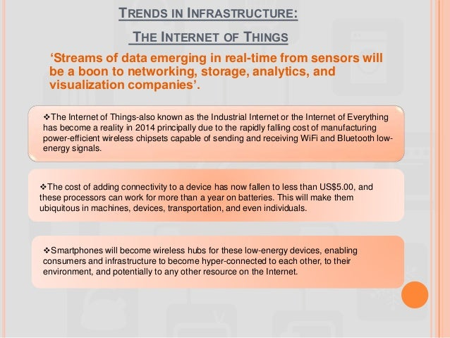 TRENDS IN INFRASTRUCTURE: THE INTERNET OF THINGS 'Streams of data emerging in real-time from sensors will be a boon to net...