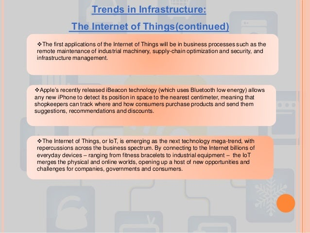 The first applications of the Internet of Things will be in business processes such as the remote maintenance of industri...