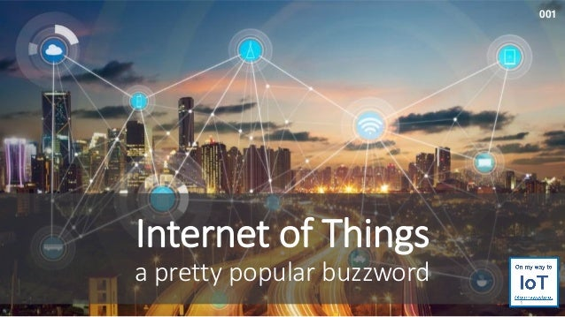 Internet of Things a pretty popular buzzword 1 001