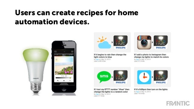 Users can create recipes for home automation devices.
