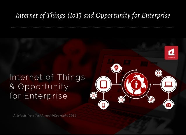 Internet of Things (IoT) and Opportunity for Enterprise