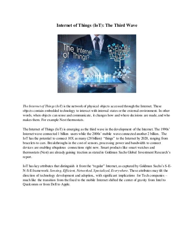 Internet of Things (IoT): The Third Wave  The Internet of Things (IoT) is the network of physical objects accessed through...