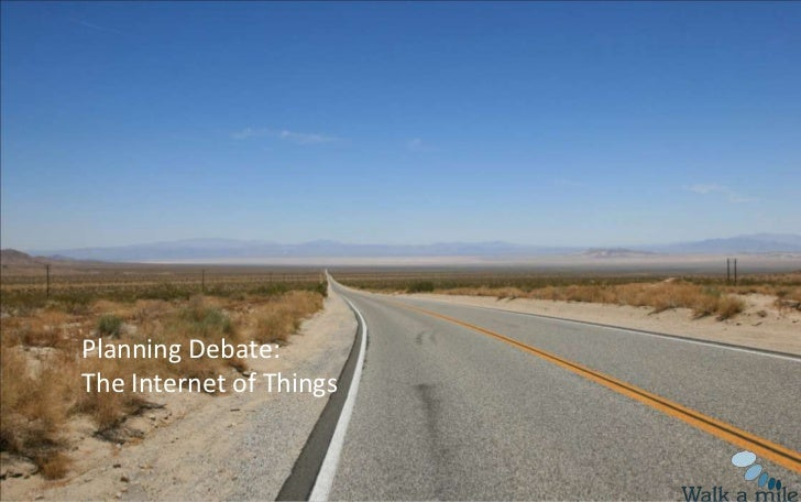 Planning Debate:The Internet of Things<br />