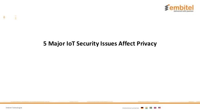 Embitel Technologies International presence: 5 Major IoT Security Issues Affect Privacy